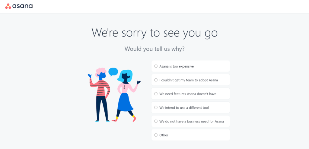 Right after hitting the cancel option, Asana directs users to this page to enquire about their reasons for leaving